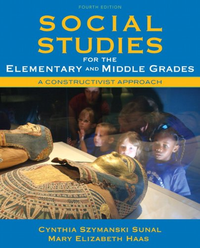Social Studies for the Elementary and Middle Grades A Constructivist Approach 4th 2011 edition cover