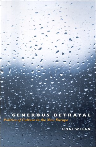 Generous Betrayal Politics of Culture in the New Europe  2002 9780226896854 Front Cover