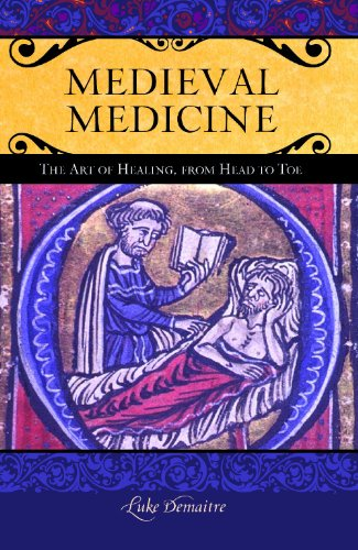 Medieval Medicine The Art of Healing, from Head to Toe  2013 9780275984854 Front Cover