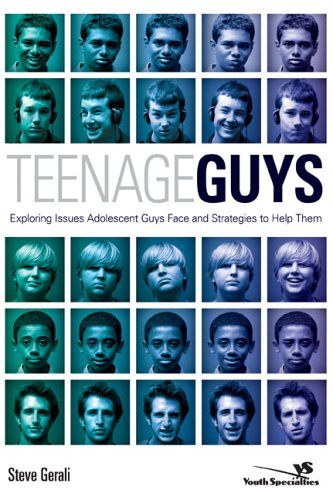 Teenage Guys Exploring Issues Adolescent Guys Face and Strategies to Help Them  2006 edition cover