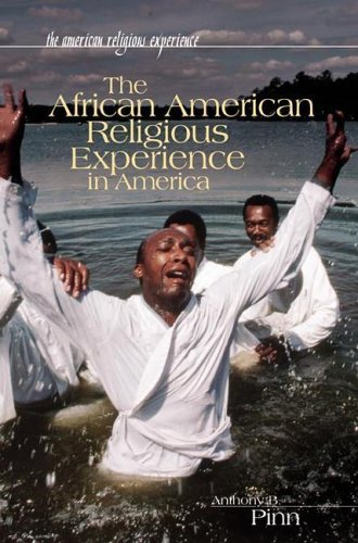 African American Religious Experience in America   2005 9780313325854 Front Cover