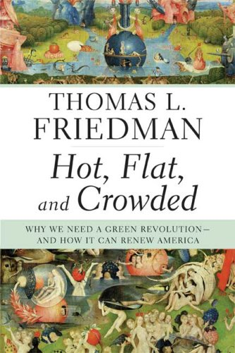 Hot, Flat, and Crowded Why We Need a Green Revolution - And How It Can Renew America N/A edition cover