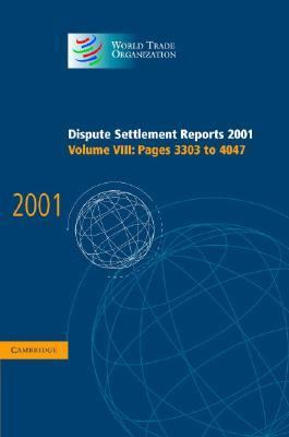 Dispute Settlement Reports 2001 Pages 3303-4047  2004 9780521829854 Front Cover