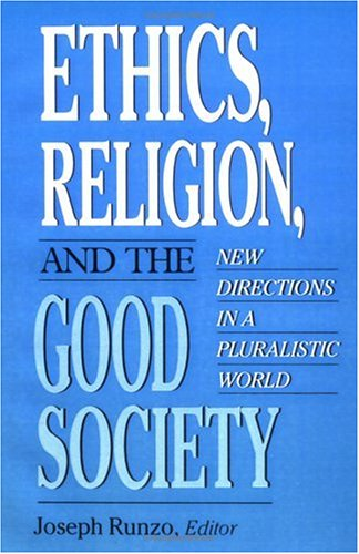Ethics, Religion, and the Good Society New Directions in Pluralistic World  1992 9780664252854 Front Cover