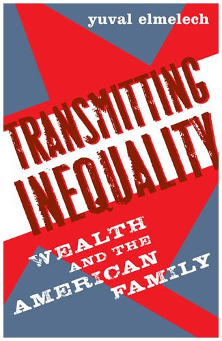 Transmitting Inequality Wealth and the American Family  2008 9780742545854 Front Cover