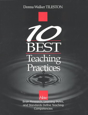 Ten Best Teaching Practices How Brain Research, Learning Styles, and Standards Define Teaching Competencies  2000 9780761975854 Front Cover