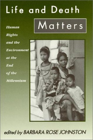 Life and Death Matters Human Rights and the Environment at the End of the Millennium  1997 9780761991854 Front Cover