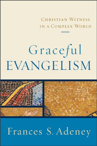 Graceful Evangelism Christian Witness in a Complex World  2010 edition cover