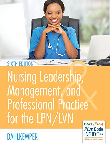 Nursing Leadership, Management, and Professional Practice for the LPN/LVN  6th 2017 (Revised) 9780803660854 Front Cover