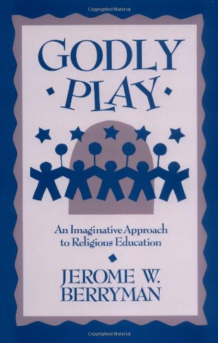 Godly Play An Imaginative Approach to Religious Education N/A edition cover