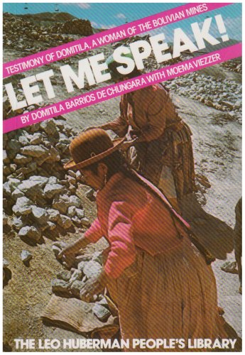 Let Me Speak! Testimony of Domitila, a Woman of the Bolivian Mines N/A edition cover