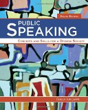 Public Speaking: Concepts and Skills for a Diverse Society  2015 9781285445854 Front Cover