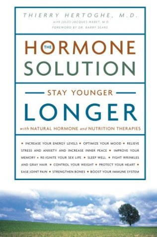 Hormone Solution Stay Younger Longer with Natural Hormone and Nutrition Therapies N/A 9781400080854 Front Cover