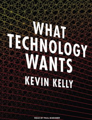What Technology Wants:  2010 edition cover