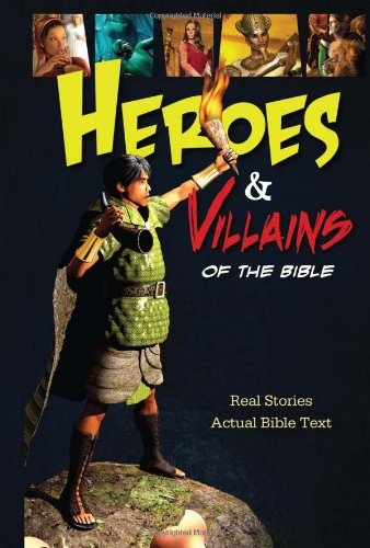 Heroes and Villains of the Bible   2011 9781400316854 Front Cover