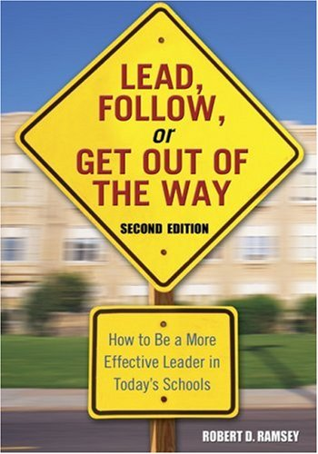 Lead, Follow, or Get Out of the Way How to Be a More Effective Leader in Today's Schools 2nd 2006 (Revised) edition cover