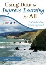 Using Data to Improve Learning for All A Collaborative Inquiry Approach  2009 edition cover