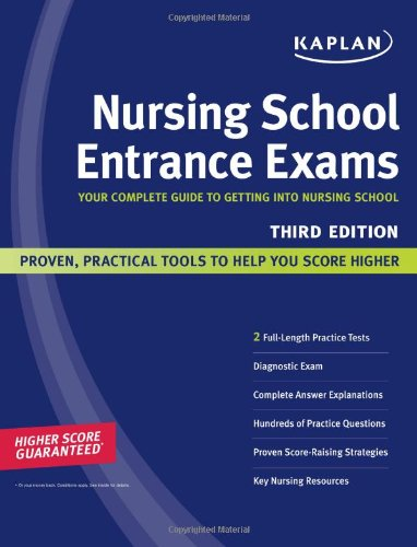 Kaplan Nursing School Entrance Exams Your Complete Guide to Getting into Nursing School 3rd 2008 edition cover