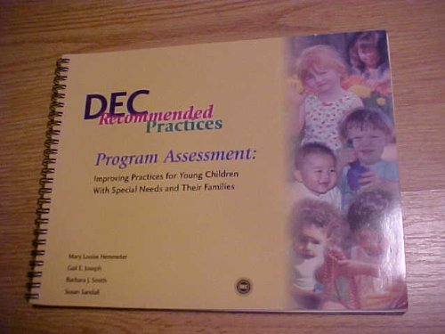 DEC Recommended Practices: Program Assessment : Improving Practices for Young Children With Special Needs and Their Families 1st 2001 edition cover