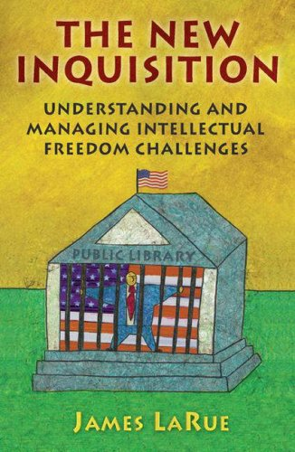 New Inquisition Understanding and Managing Intellectual Freedom Challenges  2007 9781591582854 Front Cover