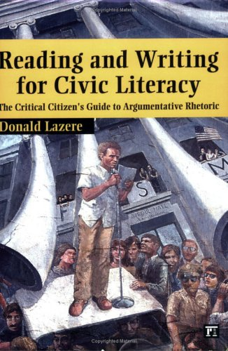 Reading and Writing for Civic Literacy The Critical Citizen's Guide to Argumentative Rhetoric  2005 edition cover