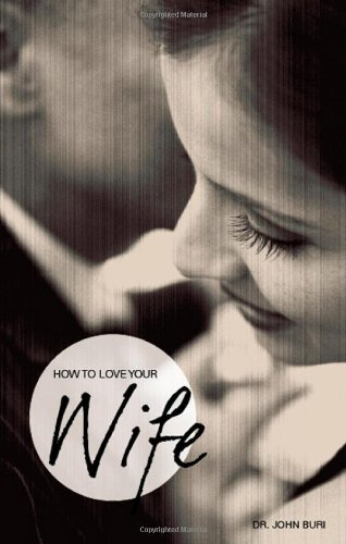 How to Love Your Wife  N/A 9781598864854 Front Cover