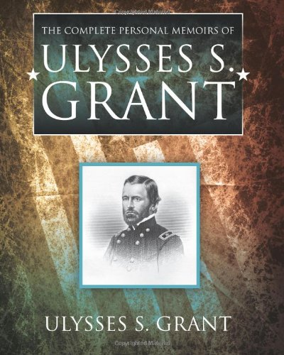 Complete Personal Memoirs of Ulysses S. Grant  N/A 9781619491854 Front Cover