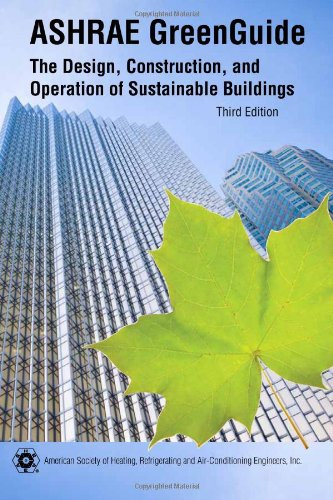 ASHRAE Greenguide Third Edition: the Design, Construction, and Operation of Sustainable Buildings 3rd 2010 edition cover