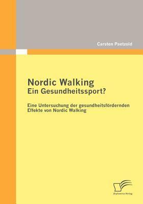 Nordic Walking - ein Gesundheitssport?   2010 9783836692854 Front Cover
