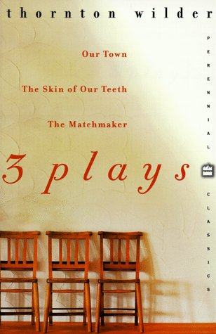 Three Plays Our Town, the Skin of Our Teeth, the Matchmaker N/A edition cover