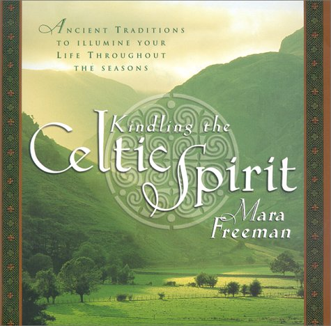 Kindling the Celtic Spirit Ancient Traditions to Illumine Your Life Through the Seasons  2001 9780062516855 Front Cover