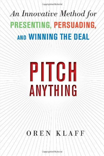 Pitch Anything An Innovative Method for Presenting, Persuading, and Winning the Deal  2011 9780071752855 Front Cover