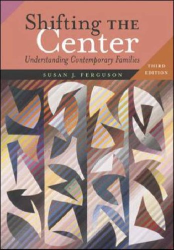 Shifting the Center Understanding Contemporary Families 3rd 2007 (Revised) edition cover