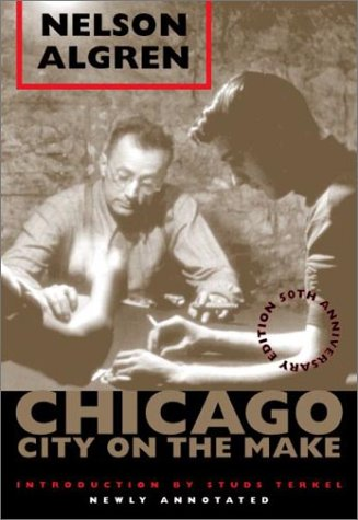 Chicago City on the Make 50th 2001 (Anniversary) 9780226013855 Front Cover