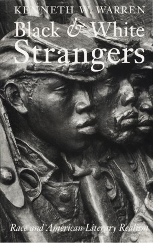 Black and White Strangers Race and American Literary Realism  1994 9780226873855 Front Cover