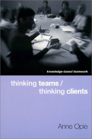 Thinking Teams / Thinking Clients Knowledge-Based Team Work  2000 edition cover