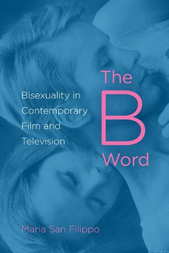 B Word Bisexuality in Contemporary Film and Television  2013 9780253008855 Front Cover