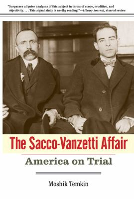 Sacco-Vanzetti Affair America on Trial  2011 edition cover