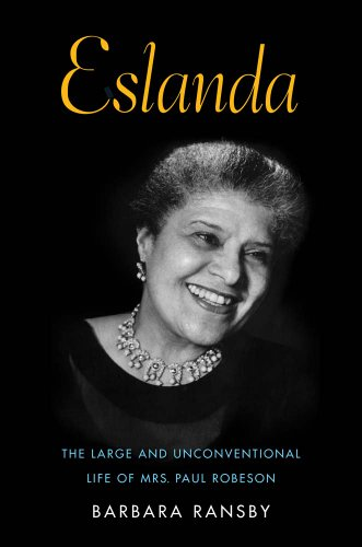 Eslanda The Large and Unconventional Life of Mrs. Paul Robeson  2014 edition cover