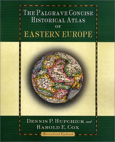 Palgrave Concise Historical Atlas of Eastern Europe Revised and Updated 2nd 2001 (Revised) edition cover