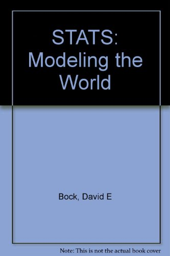 Stats : Modeling the World  2004 9780321165855 Front Cover