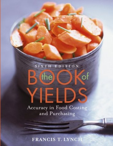 Book of Yields Accuracy in Food Costing and Purchasing 6th 2005 (Revised) 9780471457855 Front Cover