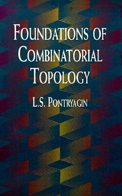 Foundations of Combinatorial Topology  N/A 9780486406855 Front Cover