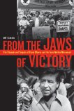 From the Jaws of Victory The Triumph and Tragedy of Cesar Chavez and the Farm Worker Movement  2014 edition cover