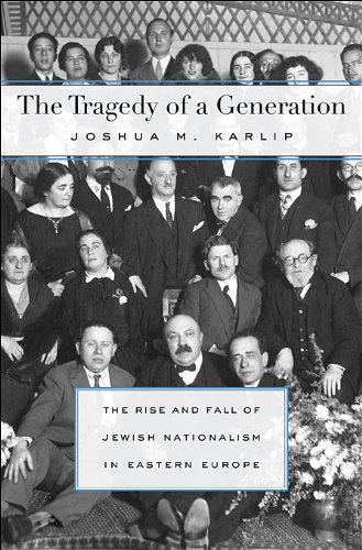 Tragedy of a Generation The Rise and Fall of Jewish Nationalism in Eastern Europe  2013 9780674072855 Front Cover