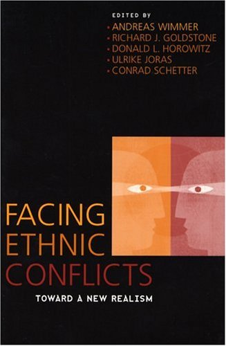 Facing Ethnic Conflicts Toward a New Realism  2004 9780742535855 Front Cover