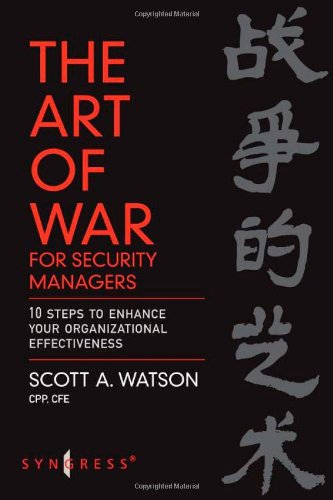 Art of War for Security Managers 10 Steps to Enhancing Organizational Effectiveness  2007 edition cover