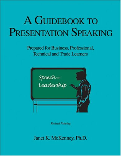 Guide to Presentational Speaking : Prepared for Business, Professional, Technical, and Trade Learners Revised 9780757513855 Front Cover