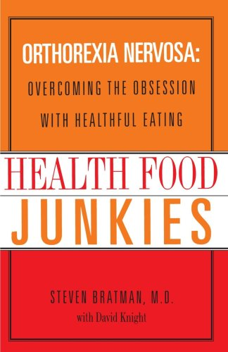 Health Food Junkies The Rise of Orthorexia Nervosa - the Health Food Eating Disorder N/A edition cover