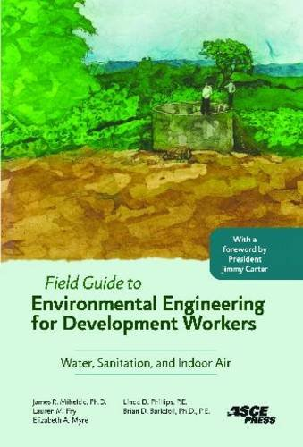 Field Guide to Environmental Engineering for Development Workers Water, Sanitation, and Indoor Air  2009 edition cover